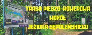 Trasa pieszo-rowerowa wokół Jeziora Sępoleńskiego